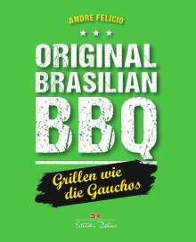 Andre Felicio: Original Brasilian BBQ, Buch