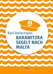 Karl Vettermann: Barawitzka segelt nach Malta, Buch