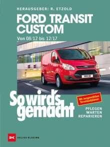 Rüdiger Etzold: Ford Transit Custom. Von 08/12 bis 12/17, Buch