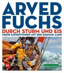 Arved Fuchs: Durch Sturm und Eis, Buch