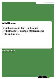 """Julia Hümmer: Erzählungen aus dem fränkischen """"Volksfreund"""". Narrative Strategien der Volksaufklärung, Buch"""