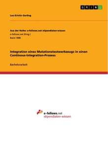 Lea Kristin Gerling: Integration eines Mutationstestwerkzeugs in einen Continous-Integration-Prozess, Buch