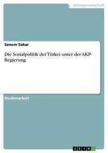 Senem Sakar: Die Sozialpolitik der Türkei unter der AKP- Regierung, Buch