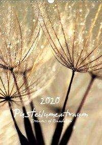 Julia Delgado: Pusteblumentraum - Dreams of Dandelion (Wandkalender 2020 DIN A3 hoch), Diverse