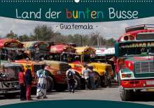 K. A. Flori0: Land der bunten Busse - Guatemala (Wandkalender 2020 DIN A2 quer), Diverse