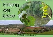 K. A. Flori0: Entlang der Saale - Zwischen Bad Kösen und Bad Sulza (Wandkalender 2020 DIN A2 quer), Diverse