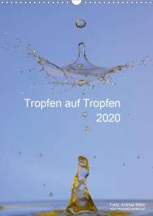 Andreas Müller: Tropfen auf Tropfen (Wandkalender 2020 DIN A3 hoch), Diverse