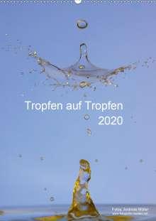 Andreas Müller: Tropfen auf Tropfen (Wandkalender 2020 DIN A2 hoch), Diverse