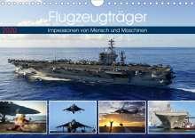 Lehmann (Hrsg., Steffani: Flugzeugträger. Impressionen von Mensch und Maschinen (Wandkalender 2020 DIN A4 quer), Diverse