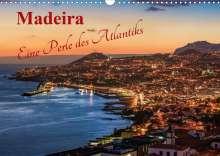 Jean Claude Castor I 030mm-Photography: Madeira - Eine Perle des Atlantiks (Wandkalender 2020 DIN A3 quer), Diverse