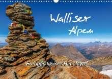 Und Brigitte (Gratz-)Prittwitz, Michael: Walliser Alpen - Europas »kleiner« HimalayaCH-Version  (Wandkalender 2020 DIN A3 quer), Diverse