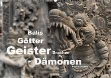 Peter Schickert: Balis Götter, Geister, Drachen und Dämonen (Wandkalender 2020 DIN A2 quer), Diverse
