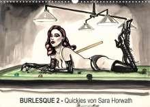Sara Horwath: Burlesque 2 - Quickies von SARA HORWATH (Wandkalender 2020 DIN A3 quer), Diverse