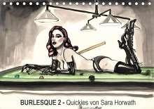 Sara Horwath: Burlesque 2 - Quickies von SARA HORWATH (Tischkalender 2020 DIN A5 quer), Diverse