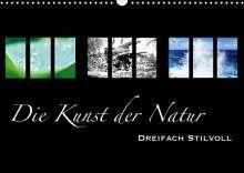 Alexander Busse: Die Kunst der Natur - Dreifach Stilvoll (Wandkalender 2020 DIN A3 quer), Diverse