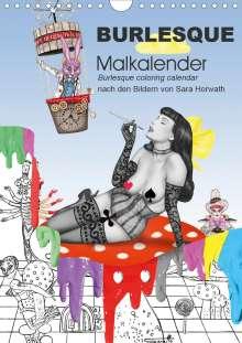 Sara Horwath: Burlesque Malkalender, Malbuch / burlesque coloring book mit Bildern von Sara Horwath (Wandkalender 2020 DIN A4 hoch), Diverse