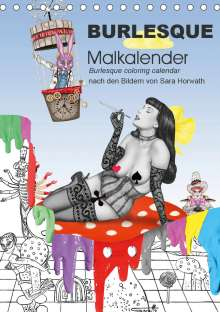 Sara Horwath: Burlesque Malkalender, Malbuch / burlesque coloring book mit Bildern von Sara Horwath (Tischkalender 2020 DIN A5 hoch), Diverse
