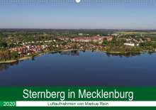 Markus Rein: Sternberg in Mecklenburg - Luftaufnahmen von Markus Rein (Wandkalender 2020 DIN A2 quer), Diverse