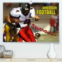 Renate Bleicher: American Football - Touchdown(Premium, hochwertiger DIN A2 Wandkalender 2020, Kunstdruck in Hochglanz), Diverse