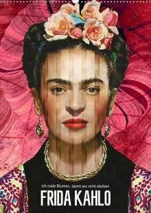 Harald Fischer: Frida Kahlo - Ich male Blumen, damit sie nicht sterben (Wandkalender 2020 DIN A2 hoch), Diverse