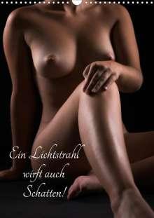 Kisser (Foto-WorX. at), Gerhard: Ein Lichtstrahl wirft auch Schatten! (Wandkalender 2020 DIN A3 hoch), Diverse