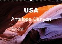 Michael Weber: USA - Antelope Canyon (Wandkalender 2021 DIN A3 quer), Kalender