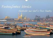 Friederike Take: Farbenfrohes Kerala - Eindrücke aus God´s Own Country (Wandkalender 2021 DIN A3 quer), Kalender