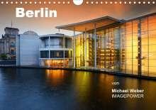Michael Weber: Berlin (Wandkalender 2021 DIN A4 quer), Kalender