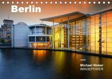 Michael Weber: Berlin (Tischkalender 2021 DIN A5 quer), Kalender