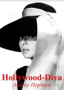 Elisabeth Stanzer: Hollywood-Diva - Audrey Hepburn (Wandkalender 2021 DIN A2 hoch), Kalender