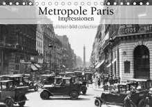 Ullstein Bild Axel Springer Syndication Gmbh: Metropole Paris - Impressionen (Tischkalender 2021 DIN A5 quer), Kalender