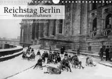 Ullstein Bild Axel Springer Syndication Gmbh: Reichstag Berlin - Momentaufnahmen (Wandkalender 2021 DIN A4 quer), Kalender