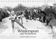Ullstein Bild Axel Springer Syndication Gmbh: Wintersport und Wettbewerb (Tischkalender 2021 DIN A5 quer), Kalender
