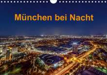 Stephan Kelle: München bei Nacht (Wandkalender 2021 DIN A4 quer), Kalender