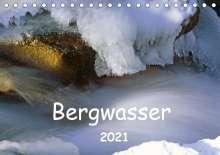 Dieter Fischer: Bergwasser (Tischkalender 2021 DIN A5 quer), Kalender