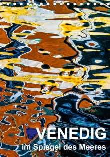Reinhard Sock - Christine Sabetzer: Venedig im Spiegel des Meeres (Tischkalender 2021 DIN A5 hoch), Kalender