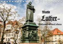 Frank Baumert: Martin Luther - Stationen seines Lebens (Tischkalender 2021 DIN A5 quer), Kalender