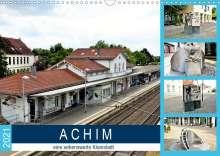 Günther Klünder: ACHIM - eine sehenswerte Kleinstadt (Wandkalender 2021 DIN A3 quer), Kalender