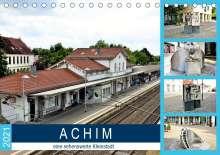 Günther Klünder: ACHIM - eine sehenswerte Kleinstadt (Tischkalender 2021 DIN A5 quer), Kalender