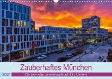Stephan Kelle: Bezauberndes München - Die bayrische Landeshauptstadt und ihr Umland. (Wandkalender 2021 DIN A3 quer), Kalender