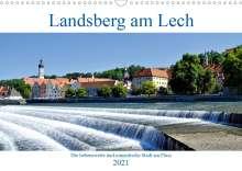 Monika Lutzenberger: Landsberg am Lech - Die liebenswerte und romantische Stadt am Fluss (Wandkalender 2021 DIN A3 quer), Kalender