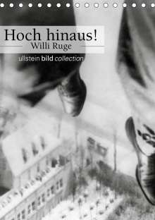 Ullstein Bild Axel Springer Syndication Gmbh: Hoch hinaus! - Willi Ruge (Tischkalender 2021 DIN A5 hoch), Kalender
