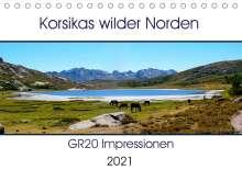 Nathalie Braun: Korsikas wilder Norden. GR20 Impressionen (Tischkalender 2021 DIN A5 quer), Kalender