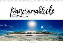 Stefan Becker: Panoramablicke weltweit (Wandkalender 2021 DIN A3 quer), Kalender