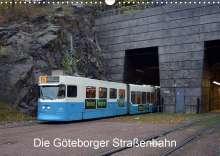 Wolfgang Gerstner: Die Göteborger Straßenbahn (Wandkalender 2021 DIN A3 quer), Kalender