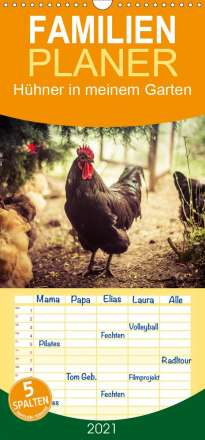 Manuela Meyer: Hühner in meinem Garten - Familienplaner hoch (Wandkalender 2021 , 21 cm x 45 cm, hoch), Kalender