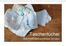 Friederike Take: Taschentücher - zarte Kostbarkeiten aus Stickerei und Spitze (Wandkalender 2021 DIN A4 quer), Kalender