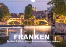 Peter Schickert: Franken - Bamberg, Bayreuth, Coburg, Nürnberg, Rothenburg, Würzburg (Wandkalender 2021 DIN A4 quer), Kalender