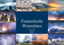 Steffen Gierok: Fantastische Wetterfotos (Wandkalender 2021 DIN A2 quer), Kalender