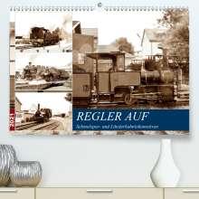 Wolfgang Gerstner: REGLER AUF - Schmalspur- und Länderbahnlokomotiven (Premium, hochwertiger DIN A2 Wandkalender 2021, Kunstdruck in Hochglanz), Kalender